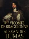 The Vicomte De Bragelonne (eBook): d&#39;Artagnan Romance Series, Book 3